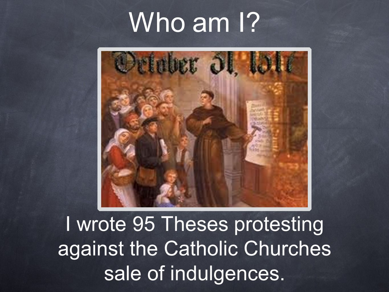 who am i chapter review i wrote theses protesting against  2 i wrote 95 theses