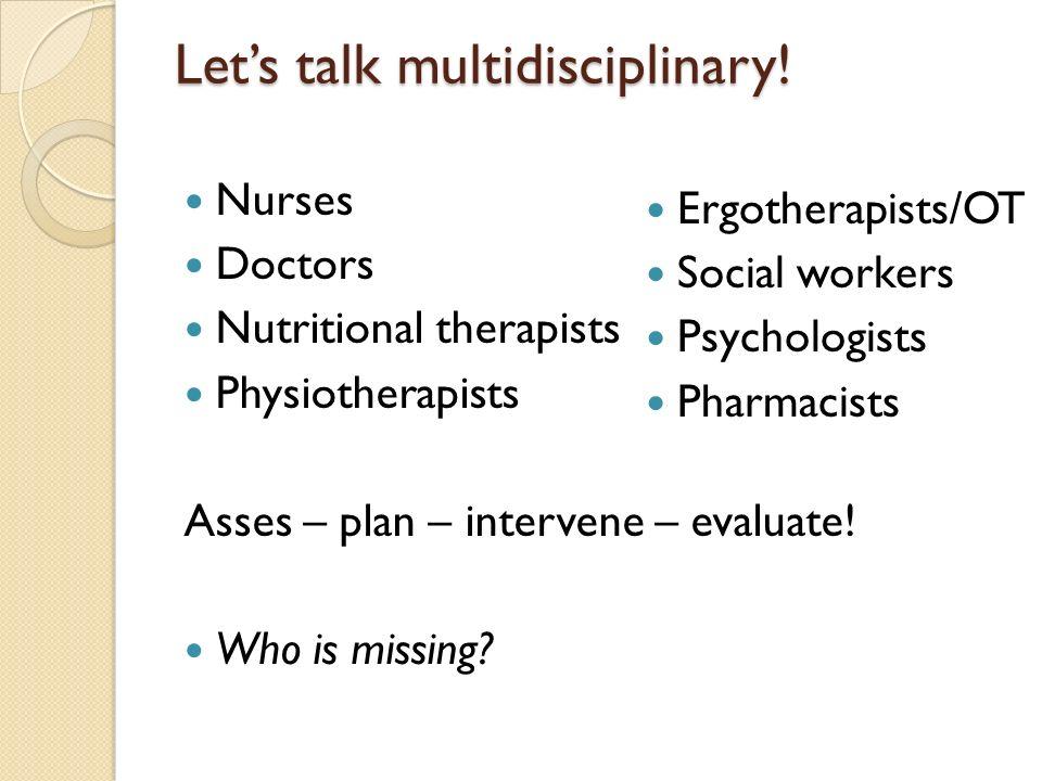 Let's talk multidisciplinary.