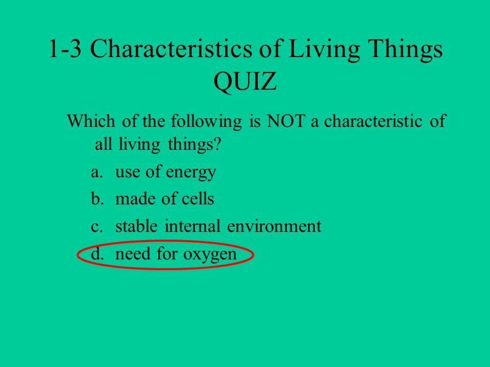 Which of the following is NOT a characteristic of all living things.