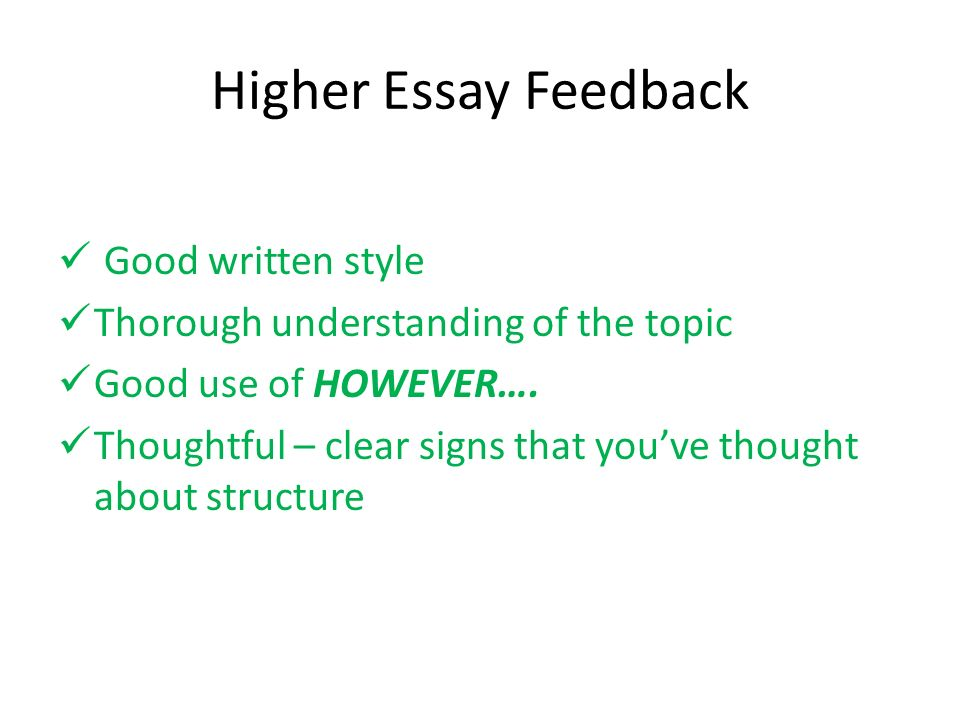 higher essay feedback good written style thorough understanding of higher essay feedback good written style thorough understanding of the topic good use of however