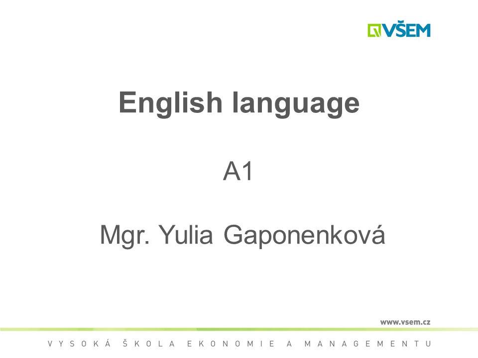 English language A1 Mgr. Yulia Gaponenková