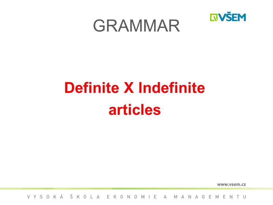GRAMMAR Definite X Indefinite articles