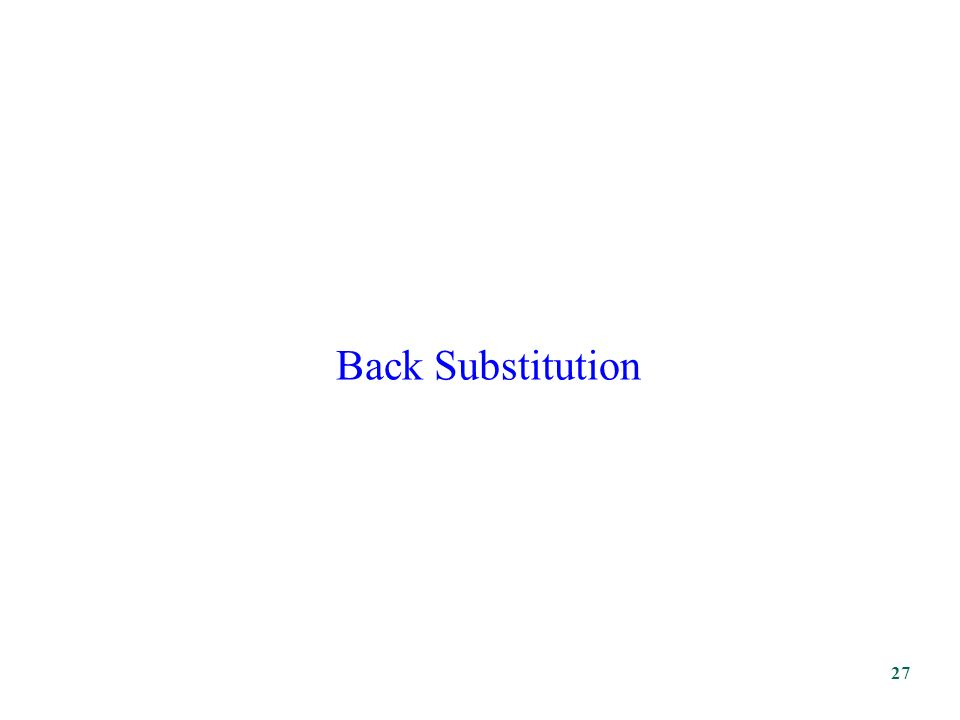 Back Substitution 27