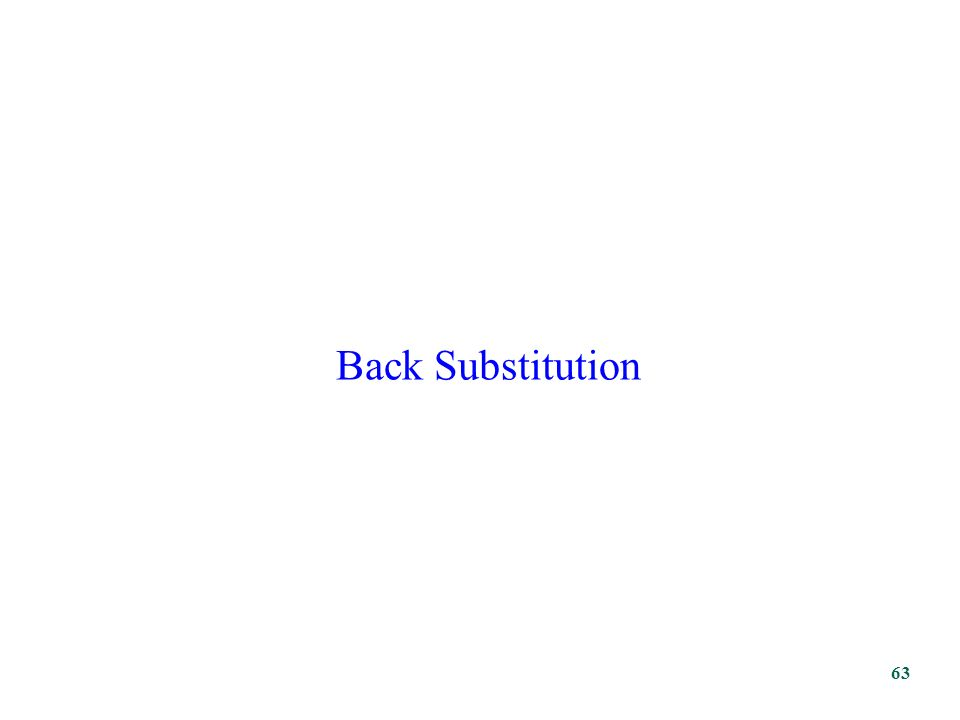 Back Substitution 63