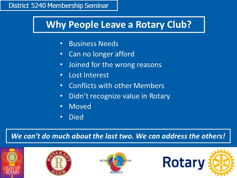 District 5240 Membership Seminar Why People Leave a Rotary Club.