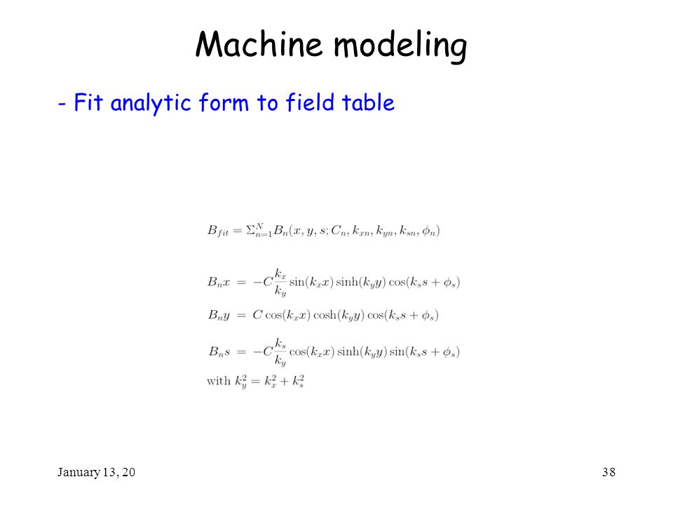 January 13, 2004D. Rubin - Cornell38 Machine modeling - Fit analytic form to field table