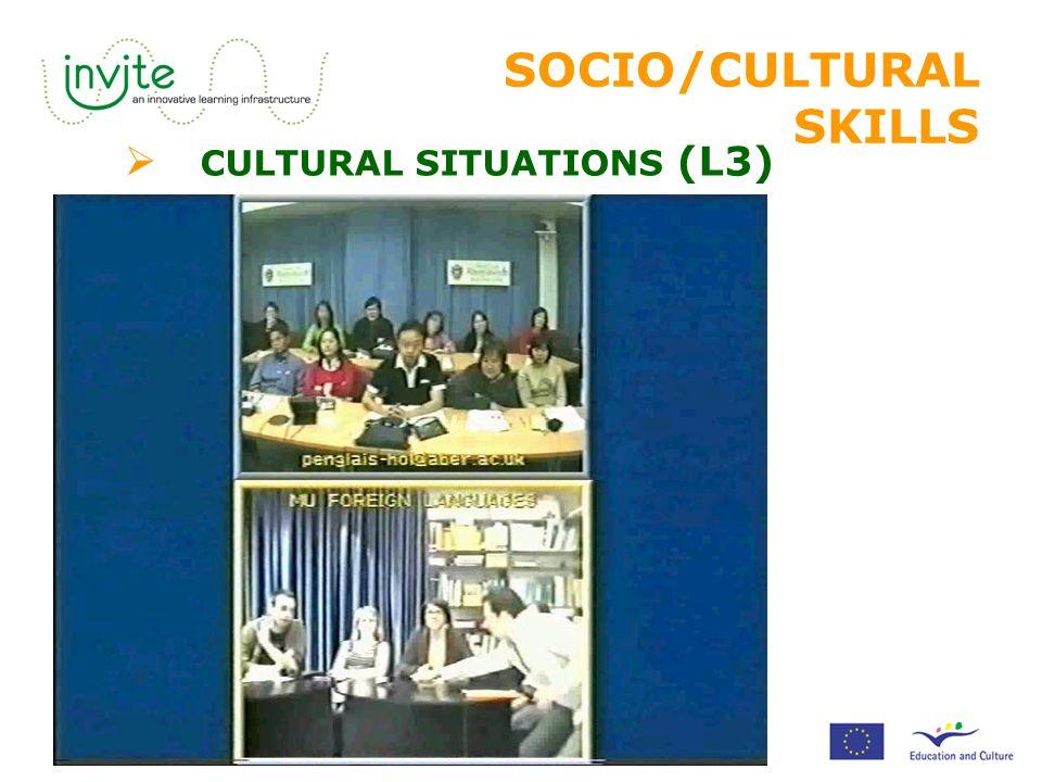 SOCIO/CULTURAL SKILLS  CULTURAL SITUATIONS (L3)