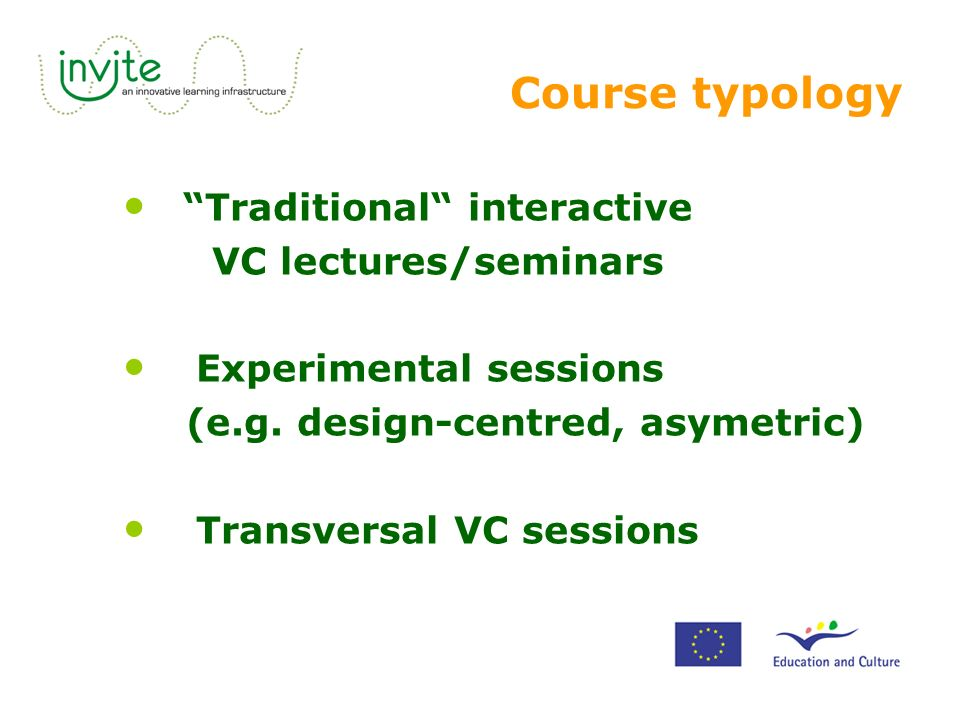 Course typology Traditional interactive VC lectures/seminars Experimental sessions (e.g.