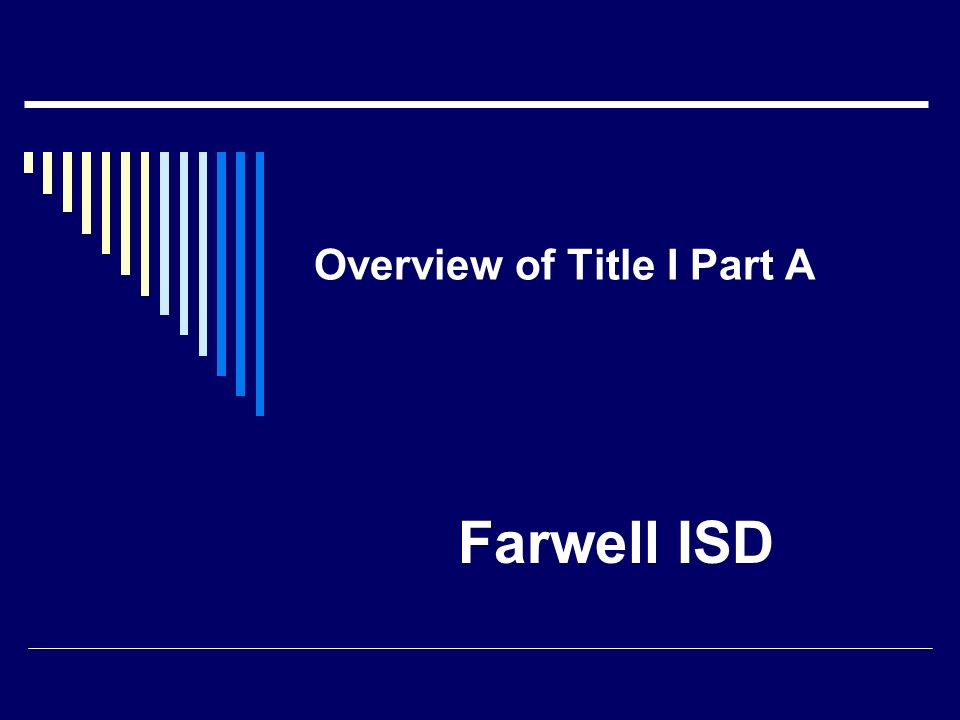 Overview of Title I Part A Farwell ISD