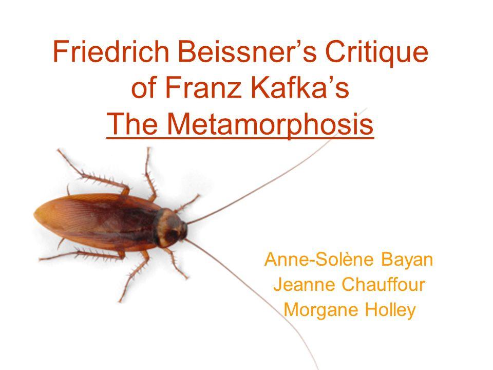 friedrich beissner s critique of franz kafka s the metamorphosis 1 friedrich beissner s critique of franz kafka s the metamorphosis anne solatildeumlne bayan jeanne chauffour morgane holley