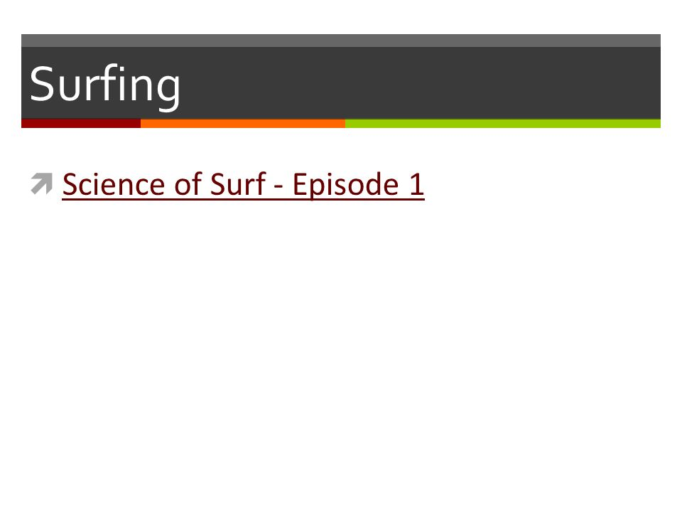 Surfing  Science of Surf - Episode 1 Science of Surf - Episode 1