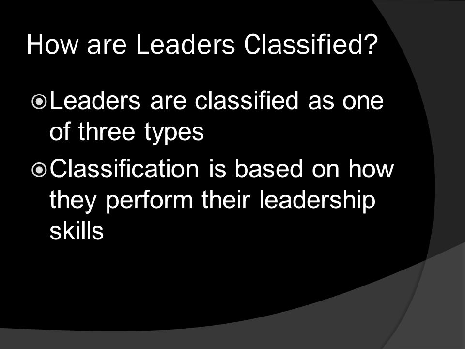 How are Leaders Classified.
