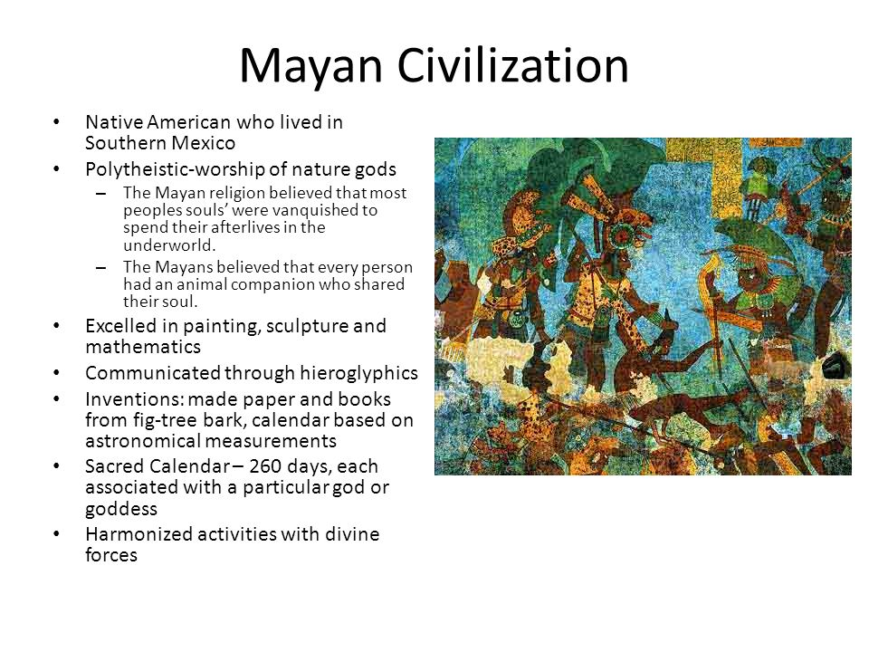 the mayan religion Lesson 4 the mayan civilization culture mayan society was divided into classes and shaped by religion culture the maya produced beautiful art and made important.