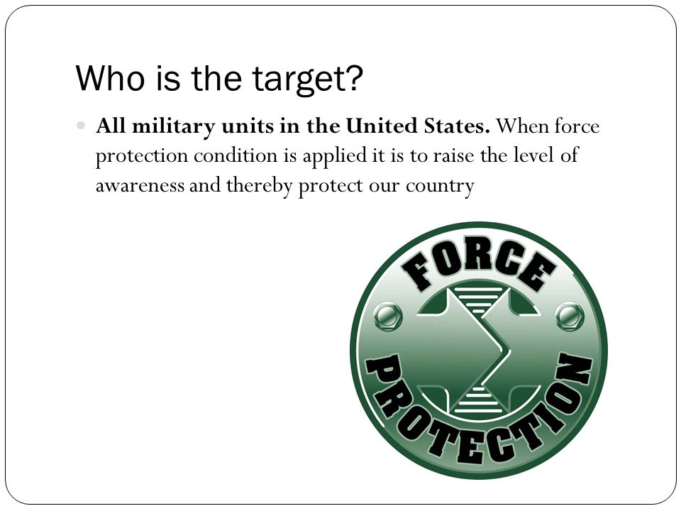 Who is the target. All military units in the United States.
