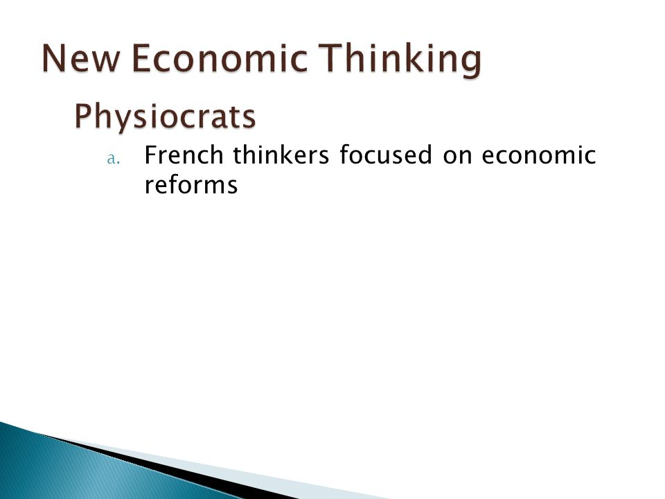 a. French thinkers focused on economic reforms