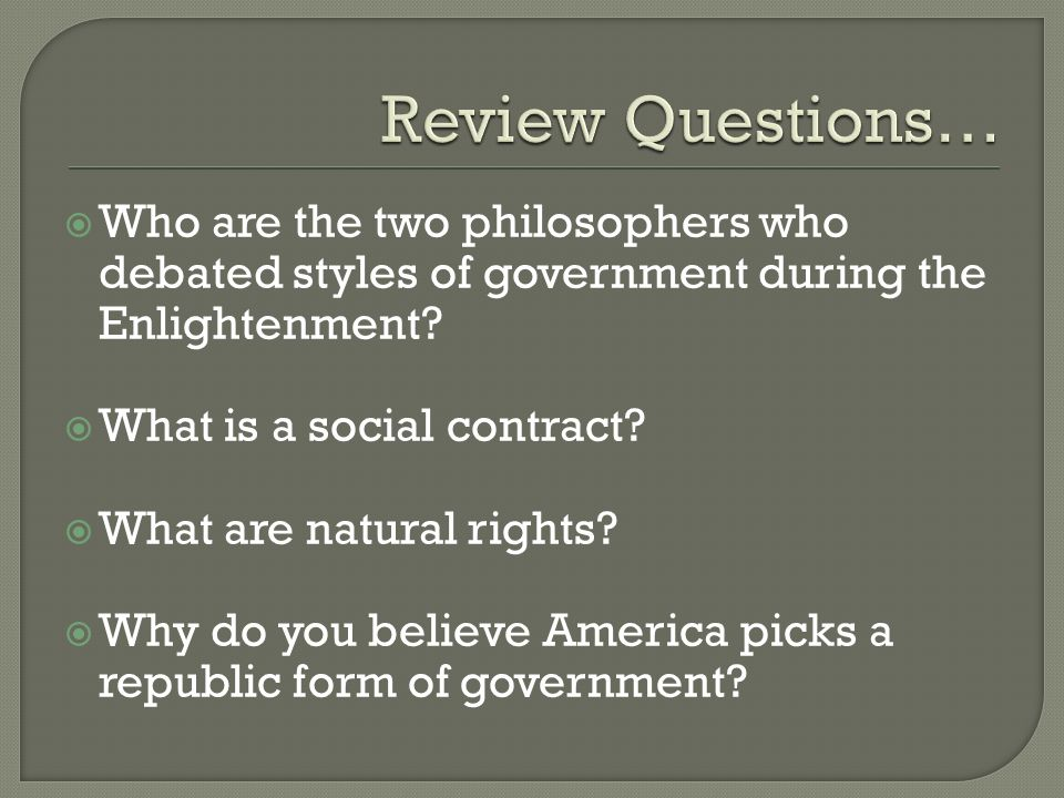  Who are the two philosophers who debated styles of government during the Enlightenment.