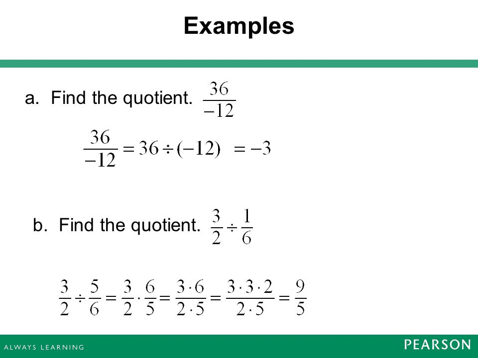 Examples a. Find the quotient. b. Find the quotient.