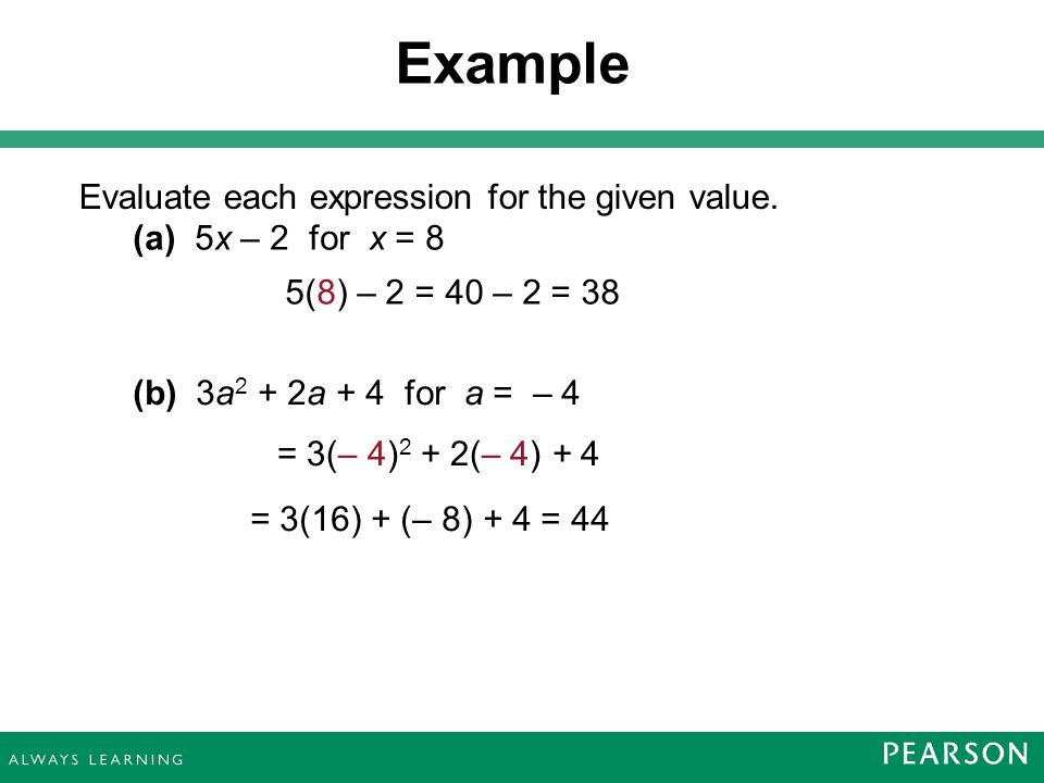(a) 5x – 2 for x = 8 Evaluate each expression for the given value.