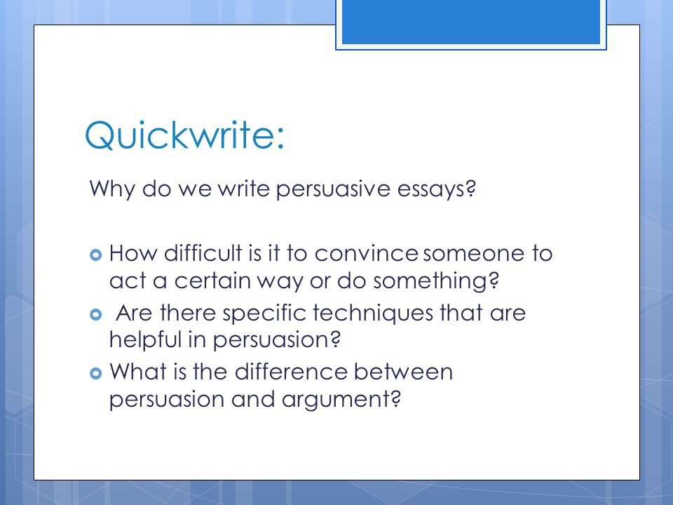 help on writing persuasive essays What if i promised that by reading this you'll learn 40 persuasive essay topics to help you get started writing your persuasive essay—and that you'll even learn some tips about how to choose a persuasive essay topic.