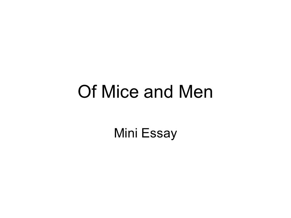 of mice and men mini essay to identify key words from the essay  1 of mice and men mini essay