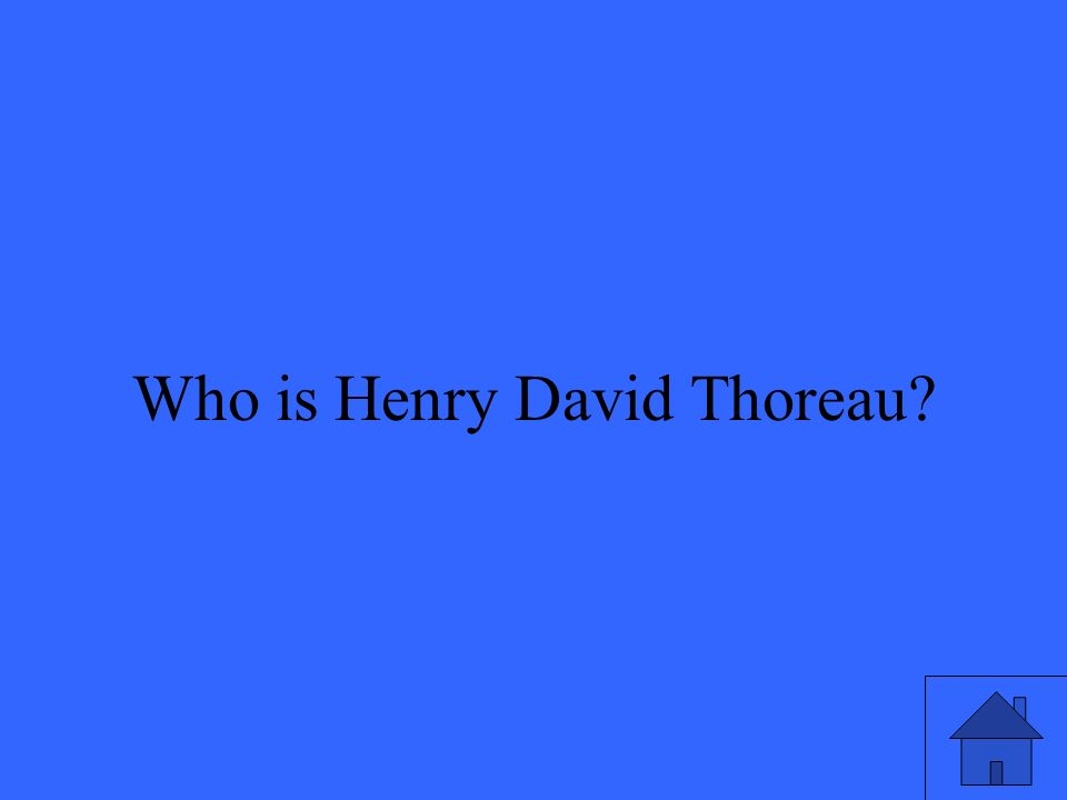 19 Who is Henry David Thoreau