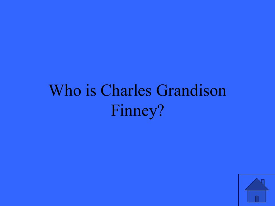 29 Who is Charles Grandison Finney
