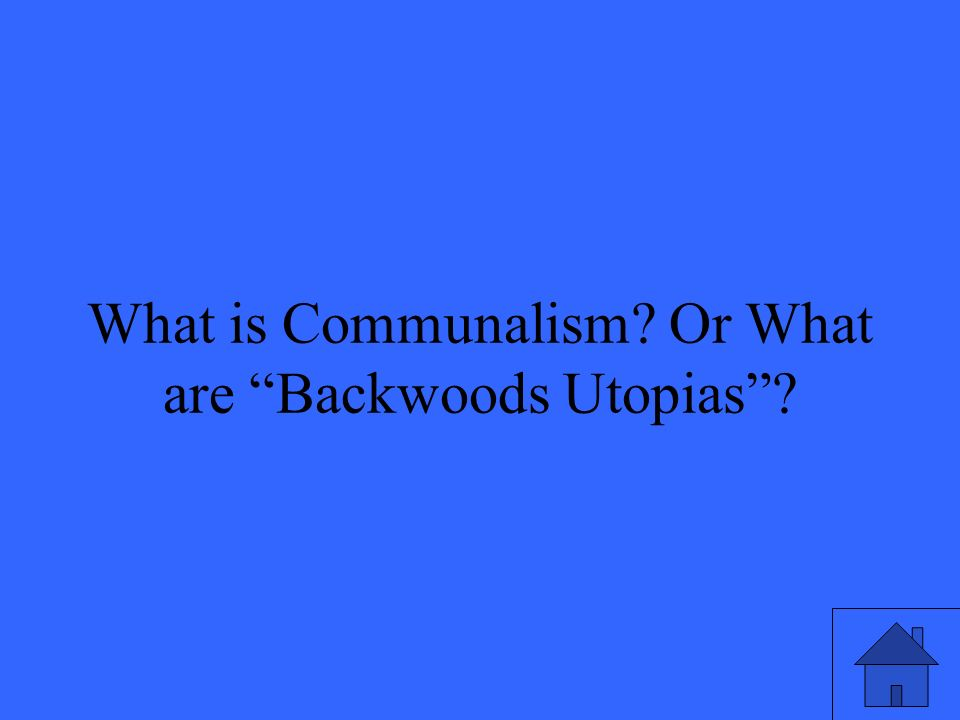 33 What is Communalism Or What are Backwoods Utopias