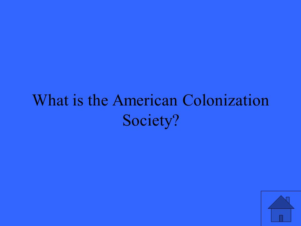 41 What is the American Colonization Society