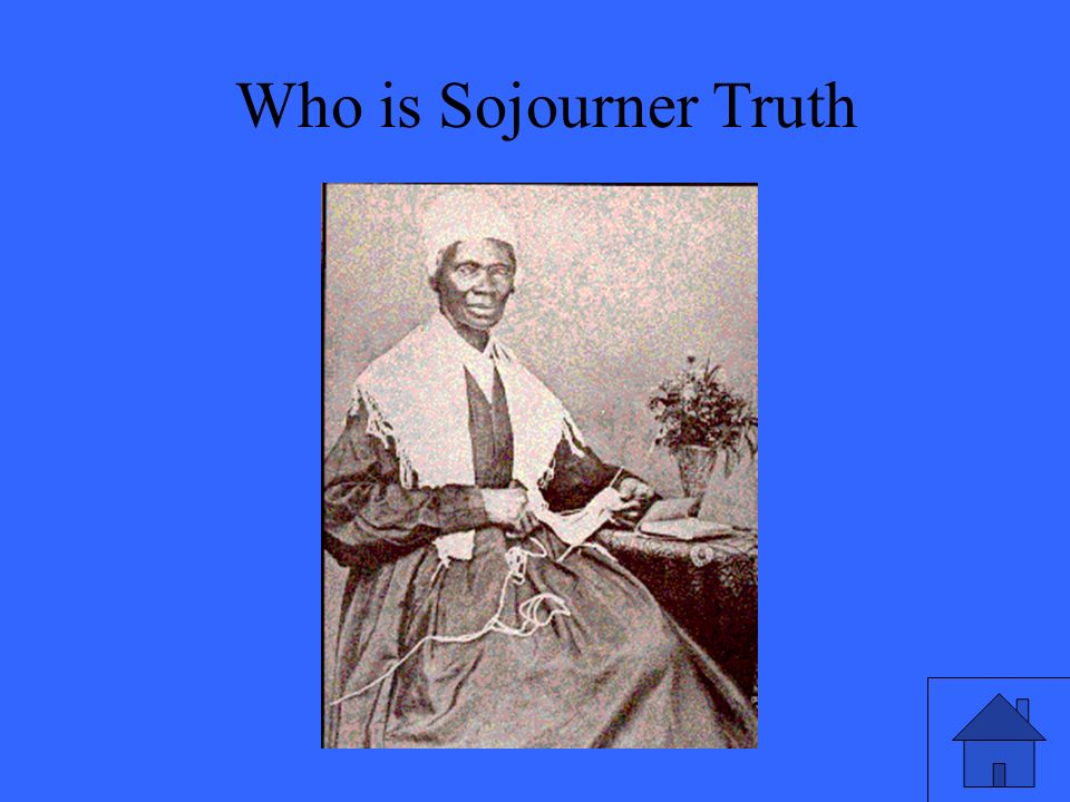 47 Who is Sojourner Truth
