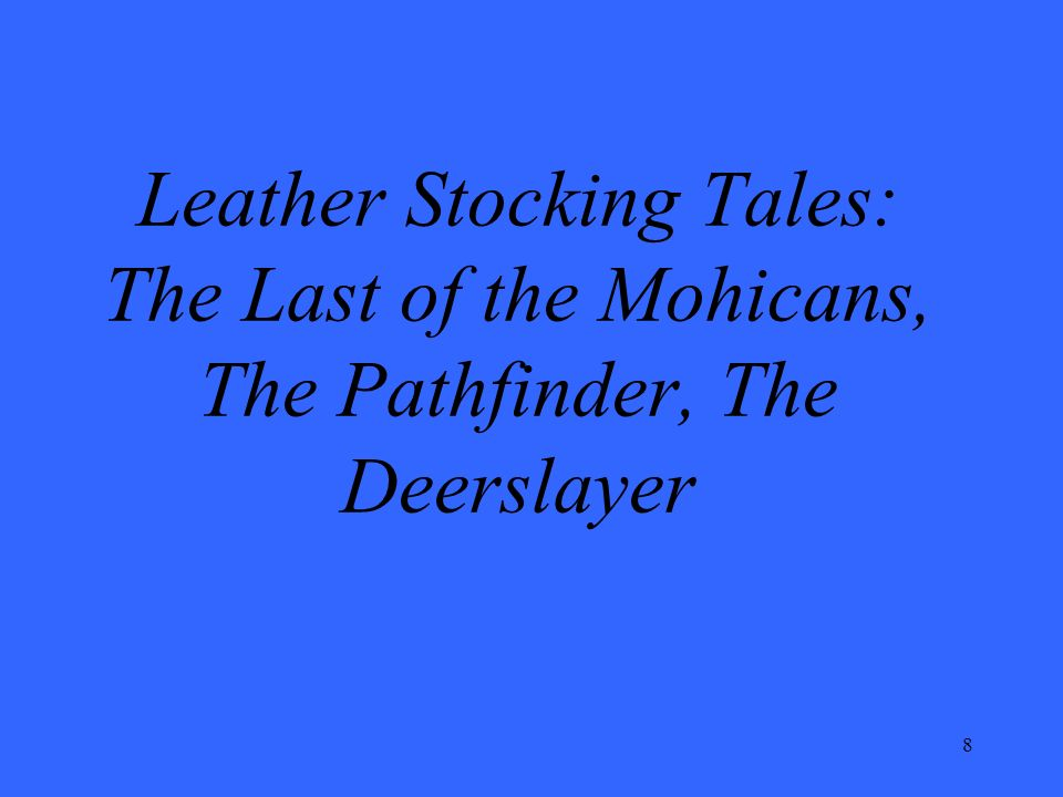 8 Leather Stocking Tales: The Last of the Mohicans, The Pathfinder, The Deerslayer