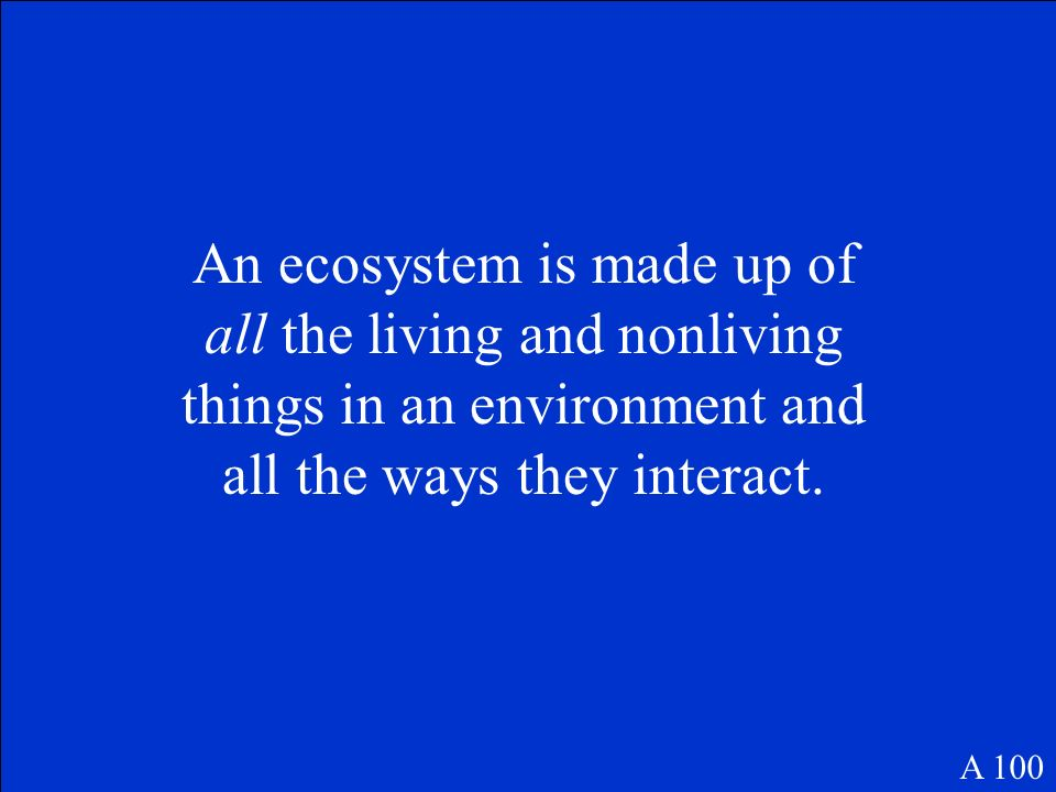 What is the definition of an ecosystem A 100