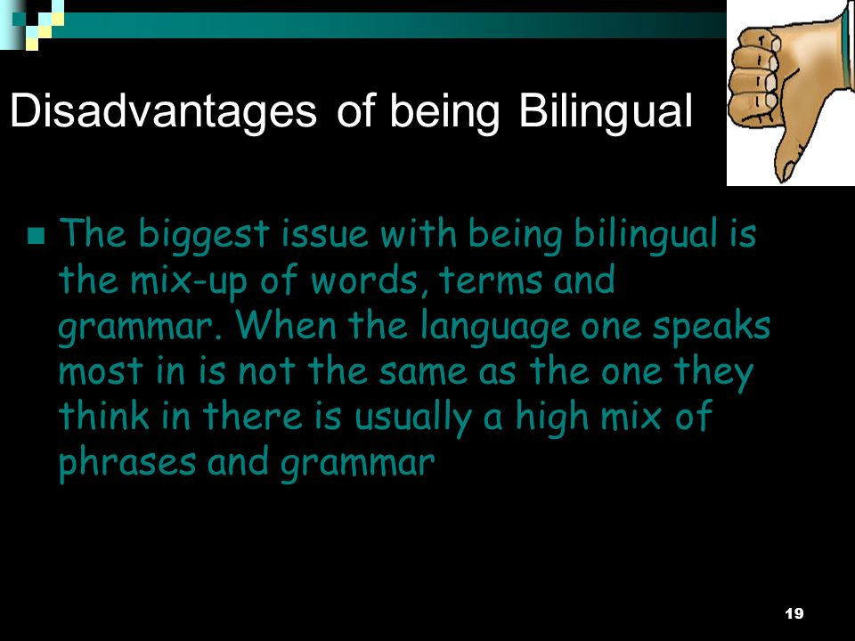 Advantages and disadvantages of being bilingual?