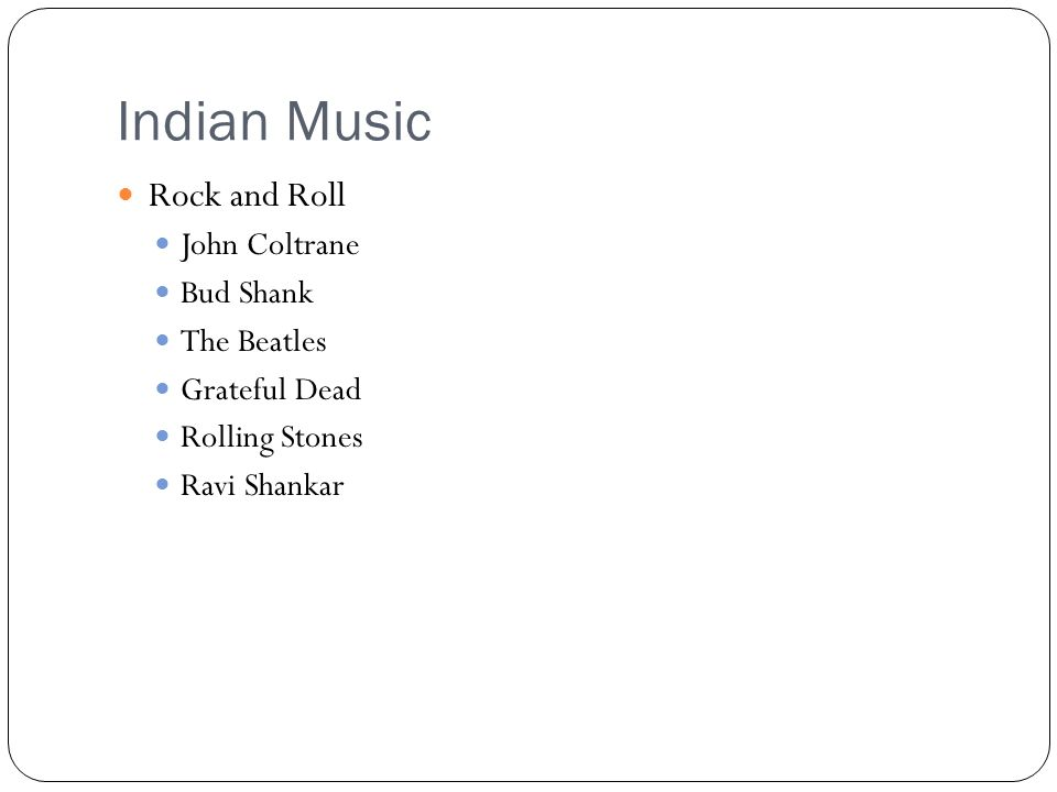 Indian Music Rock and Roll John Coltrane Bud Shank The Beatles Grateful Dead Rolling Stones Ravi Shankar