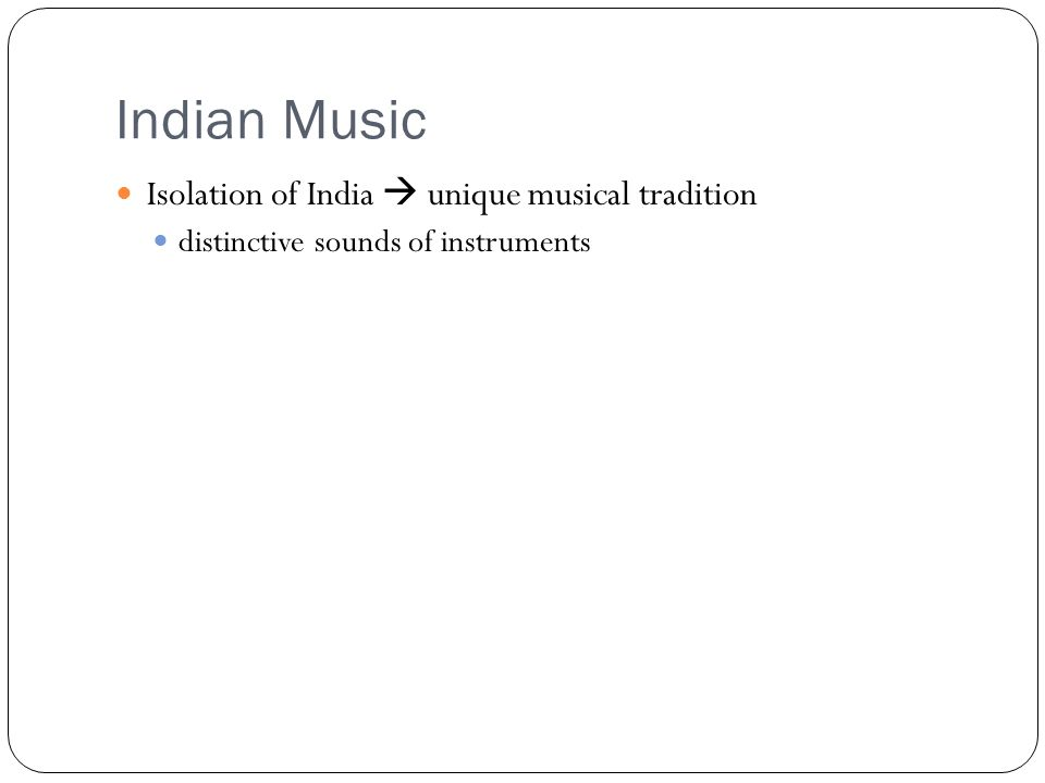 Indian Music Isolation of India  unique musical tradition distinctive sounds of instruments