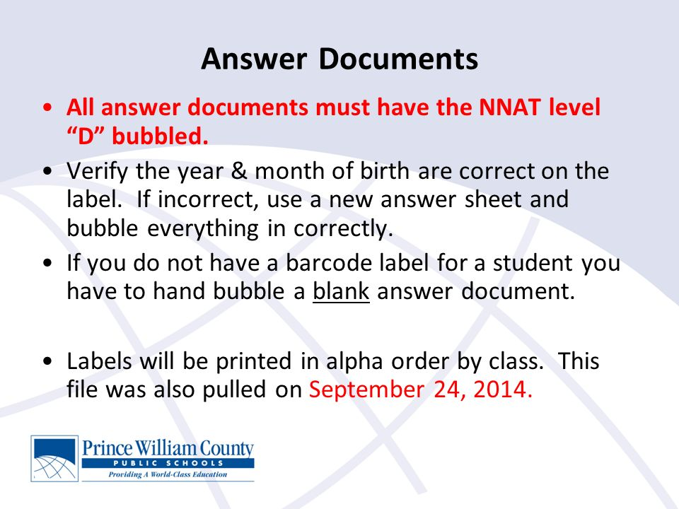 Answer Documents All answer documents must have the NNAT level D bubbled.
