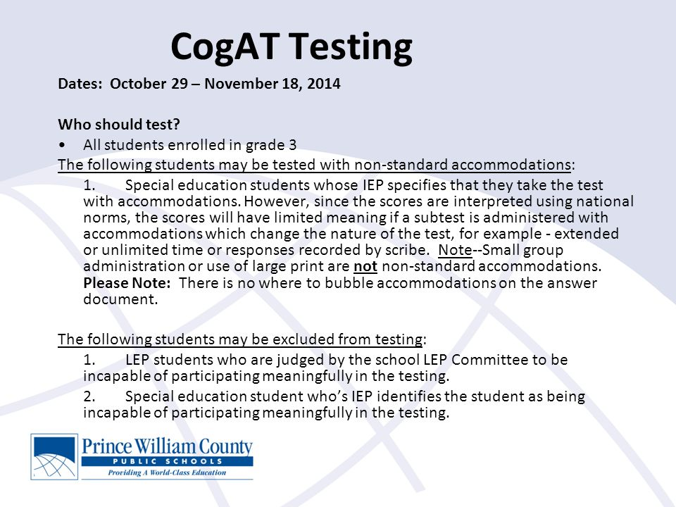 CogAT Testing Dates: October 29 – November 18, 2014 Who should test.