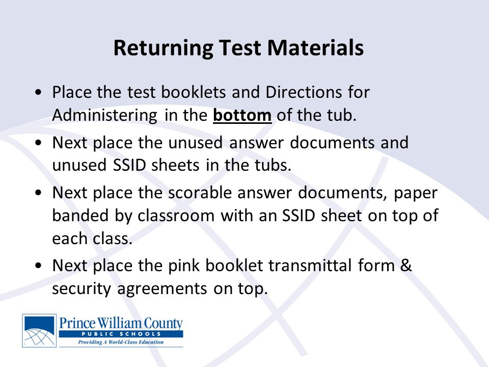 Returning Test Materials Place the test booklets and Directions for Administering in the bottom of the tub.