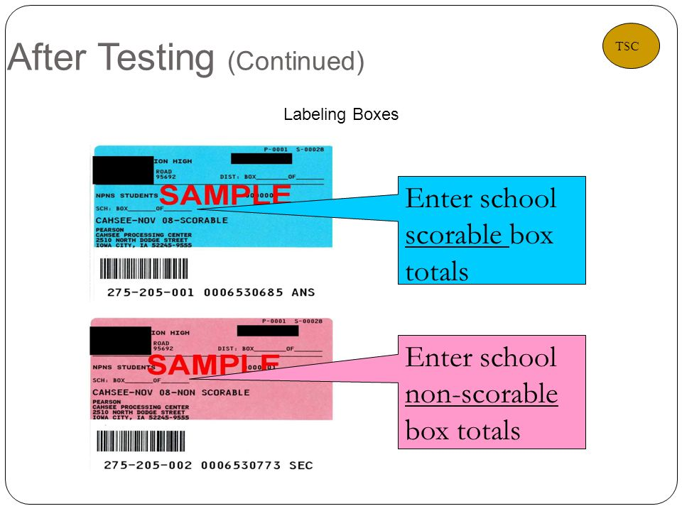 After Testing (Continued) 34 Labeling Boxes Enter school scorable box totals Enter school non-scorable box totals TSC