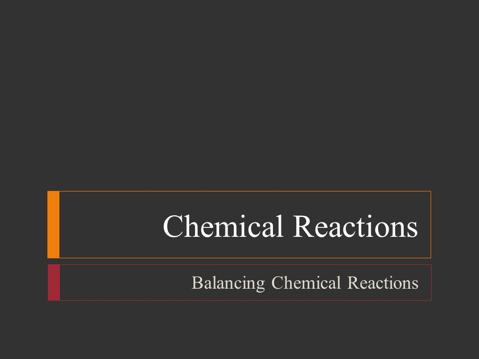 Chemical Reactions Balancing Chemical Reactions