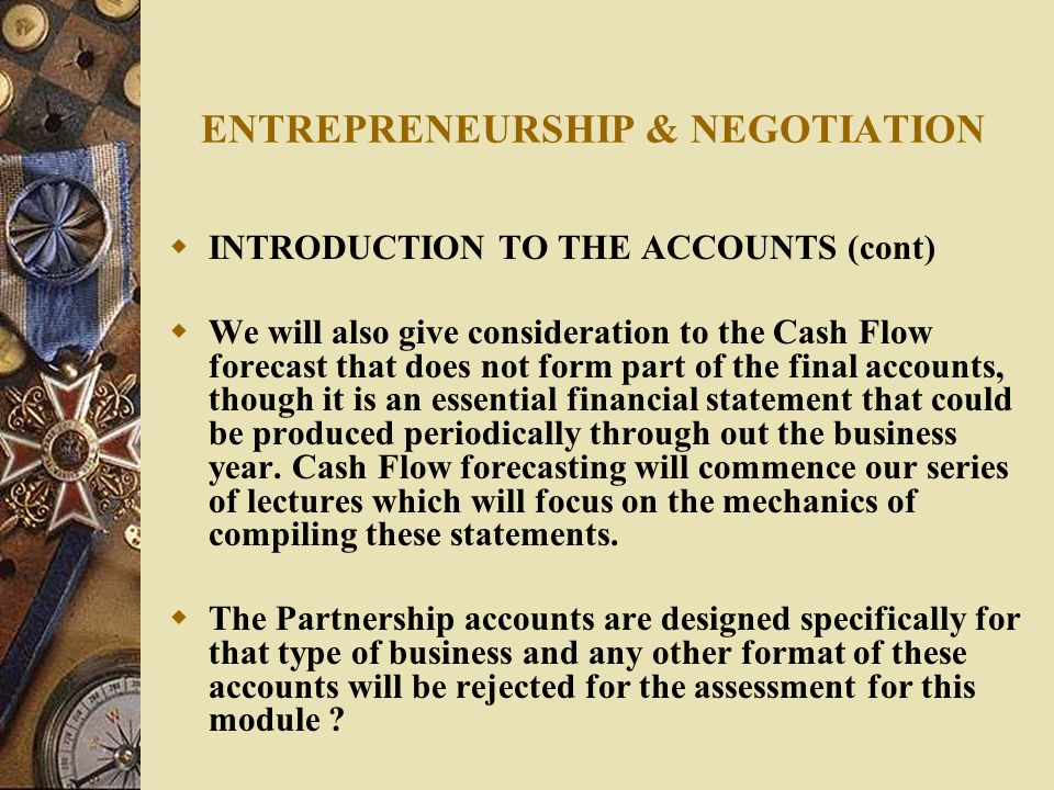Entrepreneurship & Negotiation  Lecture 7: Introduction To The
