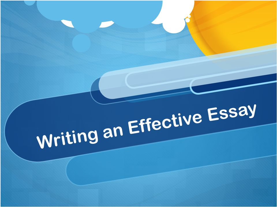 writing an effective essay topic sentence opening sentence that  1 writing an effective essay