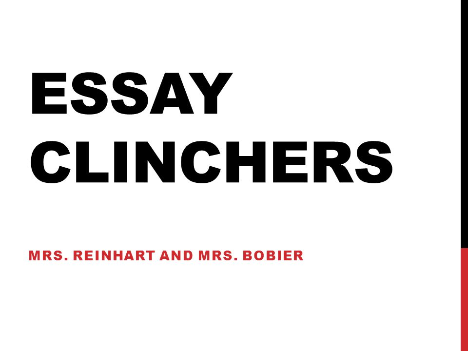 What is a clincher in an essay?