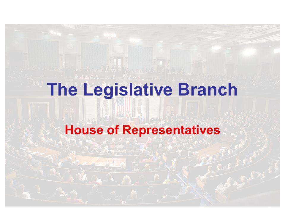 The Legislative Branch House of Representatives. Size The total ...