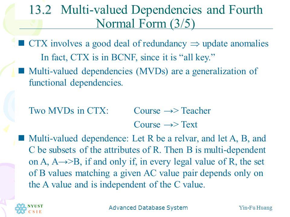 Further Normalization II: Higher Normal Forms Prof. Yin-Fu Huang ...