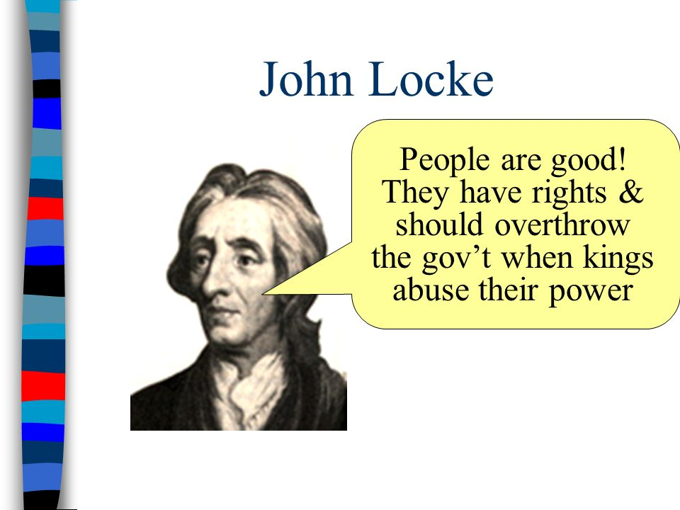 John Locke People are good.