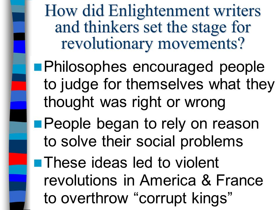 How did Enlightenment writers and thinkers set the stage for revolutionary movements.