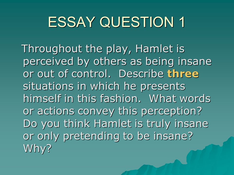 essay question throughout the play hamlet is perceived by  1 essay question