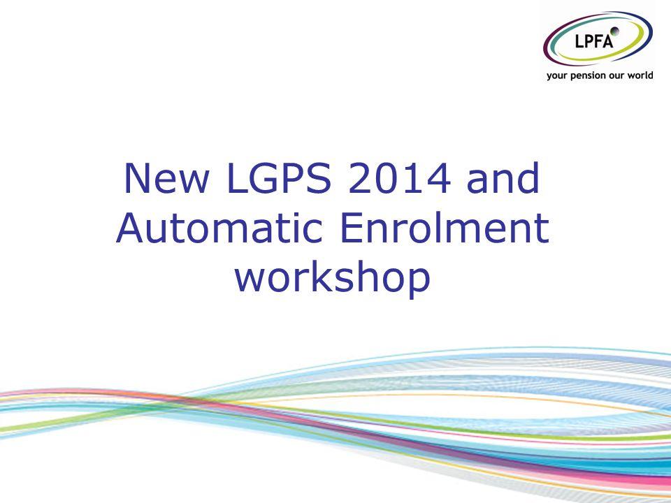 New lgps 2014 and automatic enrolment workshop agenda lgps2014 1 new lgps 2014 and automatic enrolment workshop spiritdancerdesigns Image collections