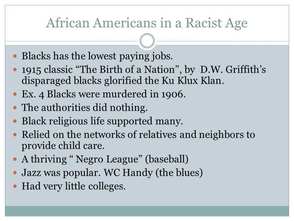 African Americans in a Racist Age Blacks has the lowest paying jobs.