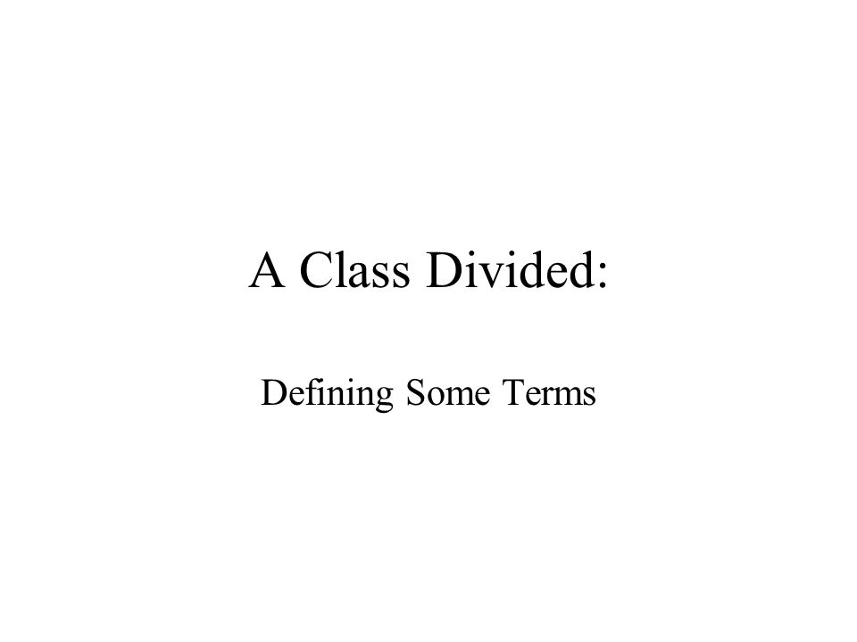 A Class Divided: Defining Some Terms